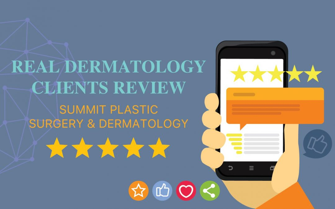10 Real Reviews from Summit Dermatology Patients